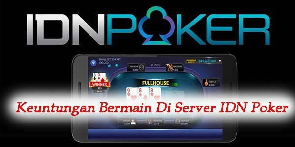 Keuntungan-memainkan-judi-poker-di-server-IDN